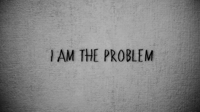 I AM THE PROBLEM — AYDesign
